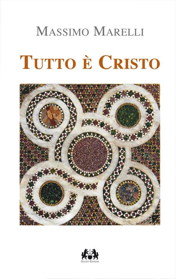 Tutto è Cristo - Massimo Marelli